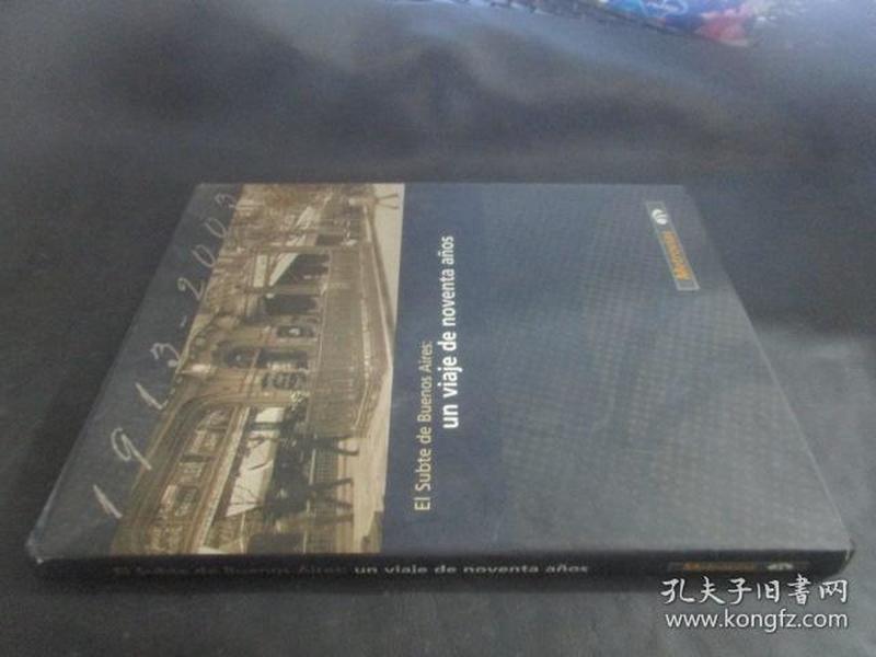 El Subte de Buenos Aires : un viaje de noventa años (1913-2003) 【布宜诺斯艾利斯的地铁:90年的旅行】12开精装