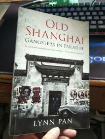 英文原版 Old Shanghai: Gangsters in Paradise