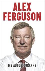 Alex Ferguson:My Autobiography