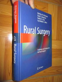 Rural Surgery: Challenges and Solutions for the Rural Surgeon(16开,精装)