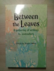 Between the Leaves A gathering of writings by booksellers