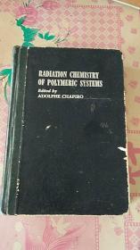 RADIATION CHEMISTRY OF POLYMERIC SYSTEMS 聚合系统放射化学(英文版)