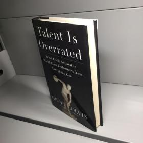 Talent Is Overrated:What Really Separates World-Class Performers from Everybody Else 【精装】【  正版现货   实图拍摄 看图下单】