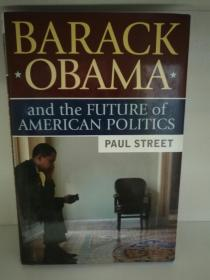 奥巴马与美国政治的未来 Barack Obama and the Future of the American Politics by Paul Street (传记)英文原版书