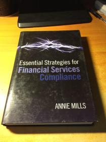 Essential Strategies for Financial Services Compliance(基本金融服务策略遵从性.原版英文)