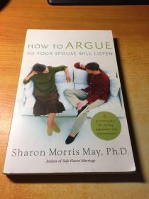 HOW TO ARGUE SO YOUR SPOUSE WILL LISTEN(如何辩论,这样你的配偶就会倾听.原版英文)