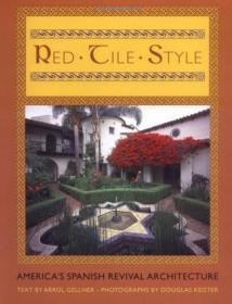 红墙风格:美国西班牙式复兴建筑 Red Tile Style: Americas Spanish Revival Architecture 英文原版