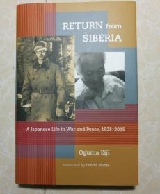英文原版 RETURN FORM SIBERIA A JAPANESE LIFE IN WAR AND PEACE  西伯利亚归来  战争与和平中的日本生活1925-2015