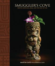 Smugglers Cove: Exotic Cocktails, Rum, and the Cult of Tiki