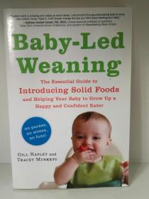 Baby-Led Weaning: The Essential Guide to Introducing Solid Foods-and Helping Your Baby to Grow Up a Happy and Confident Eater by Gill Rapley (育儿) 英文原版书