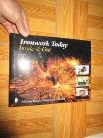 Ironwork Today: Inside & Out    (外文原版)  16開,硬精裝