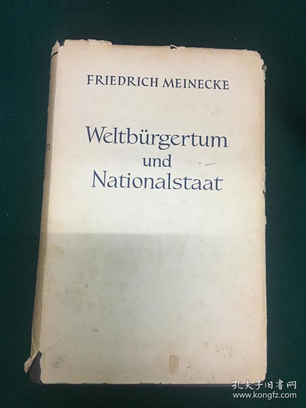 Weltbürgertum und Nationalstaat【世界主义与民族国家】【弗里德里希·梅尼克 代表作】