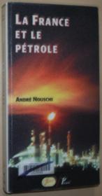 法语原版书 La France et le pétrole, de 1924 a nos jours  Broché – 2001 de André Nouschi  (Auteur)