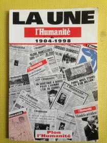 LA UNE : LHumanité  1904-1998 (   头版:法国《人道报》1904年-1998年   )