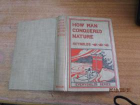 HOW MAN CONQUERED NATUR