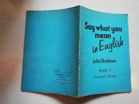 say what you mean in English  book 2 techers notes 正确表达英语 第2册(教师用书)