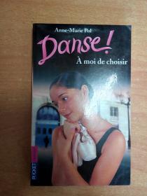 法文原版书:À moi de choisir (Danse! #2)
