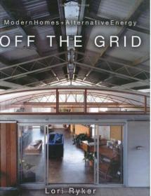 Off The Grid: Modern Homes + Alternative Energy 现代建筑设计 英文原版
