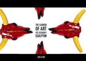 The Garden Of Art: Vic Cicansky  Sculptor (art In Profile: Canadian Art And Archite)