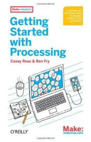 9781449379803Getting Started with Processing