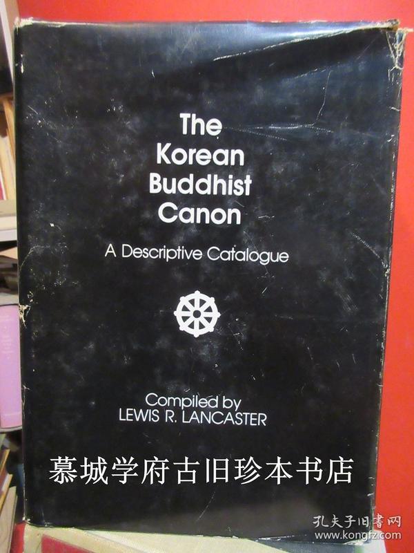 THE KOREAN BUDDHIST CANON. A DESCRIPTIVE CATALOGUE. COMPILED BZ LEWIS R. LANCASTER