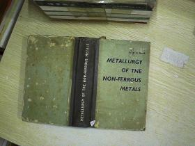 MET ALLURGY OF THE NON FERROUS METALS 非铁金属冶金学