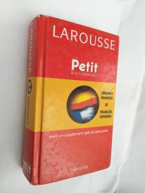 LAROUSSE Petit DICTIONNAIRE (ESPAGNOL FRANCAIS;FRANCAIS ESPAGNOL) <法语-西班牙语双向词典)精装本