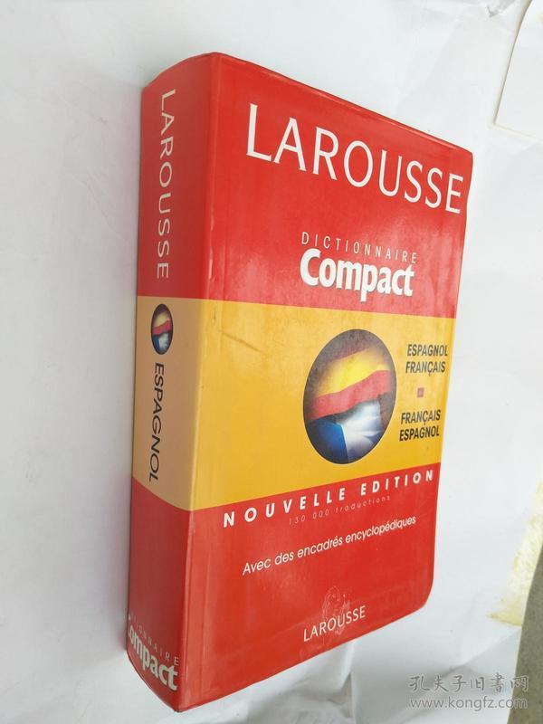 LAROUSSE DICTIONNAIRE COMPACT (ESPAGNOL FRANCAIS;FRANCAIS ESPAGNOL) <法语-西班牙语双向词典)软装厚本