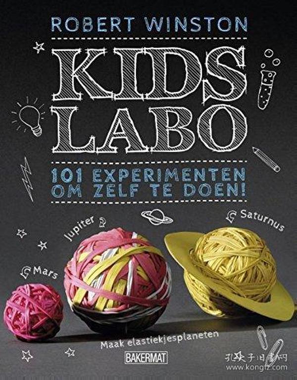 Kids labo: 101 experimenten om zelf te doen! 荷兰语
