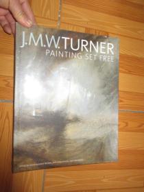 J. M. W. Turner: Painting Set Free    (外文原版)   大16開,硬精裝,全新未開封