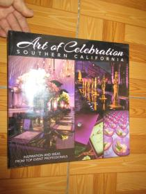 Art of Celebration Southern California    (外文原版)  12開,硬精裝,全新未開封
