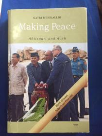 KATRI MERIKALLIO Making Peace Ahtisaari and Aceh