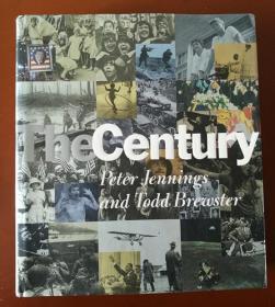 THE CENTURY:Peter Jennings and Todd Brewster世纪:彼得·詹宁斯和托德·布鲁斯特(1998年英文原版12K画册,布面硬精装,外封完好;大量历史图片、老照片,606页砖头书)