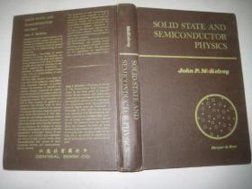 SOLID  STATE AND  SEMICONDUCTOR  PHYSICS(固体与半导体物理 精装 内少划线)