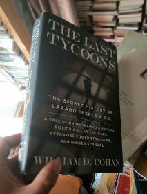 英文原版 大开本 最后的大佬:拉扎德投资银行兴衰史 The Last Tycoons : The Secret History of Lazard Frères & Co.