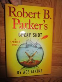 Robert B. Parkers Cheap Shot(外文原版)   詳見圖,小16開,硬精裝
