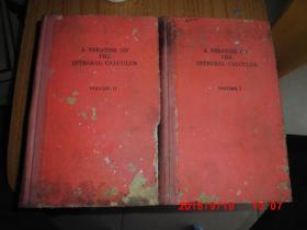 A TREATISE ON THE INTEGRAL CALCULUS VOLUME  积分学论说 第一卷 第二卷  (精装1954年原版)
