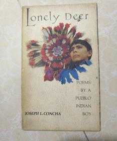 LONELY DEER   POEMS BY A PUEBLO INDINA BOY(孤独的鹿  在普韦布洛印度男孩的诗)英文版  签赠