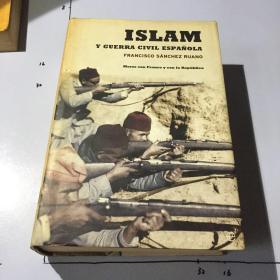 西班牙文原版:ISLAM  Y CUERRA CIVIL ESPAÑOLA(伊斯兰教与西班牙)书口自然黄.精装