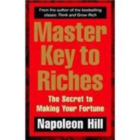 Master Key to Riches.The Secret to Making Your Fortune