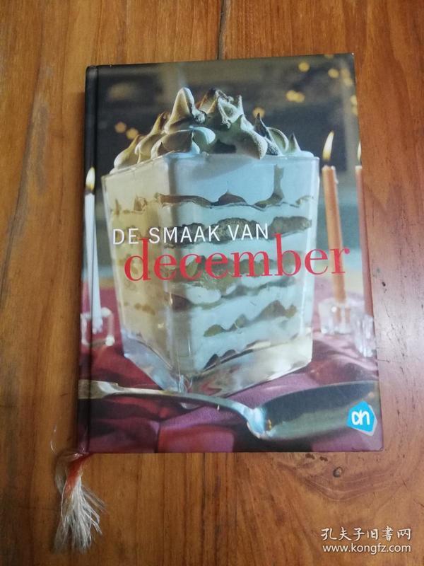 DE SMAAK VAN DECEMBER 十二月的美味(荷兰语原版 精装16开本,铜版纸彩印,画册)
