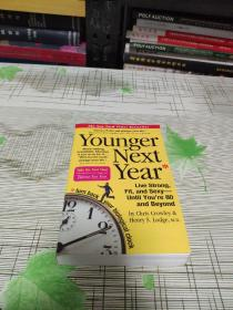YOUNGER NEXT YEAR : Live strong,fit and sexy-until youre 80 and beyond     明年更年轻:活得强壮、健康、性感——直到你80岁或更老