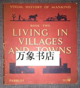 Otto Neurath & Marie Neurath :  Living in Villages and Towns. Visual History of Mankind  第二册  原版平装本  馆书