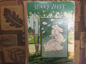 Sunny Days: A Collection of Short Stories and Rhymes in Simple Words with Numerous Illustrations in Color and Black and White