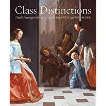 Class Distinctions: Dutch Painting in the Age of Rembrandt a