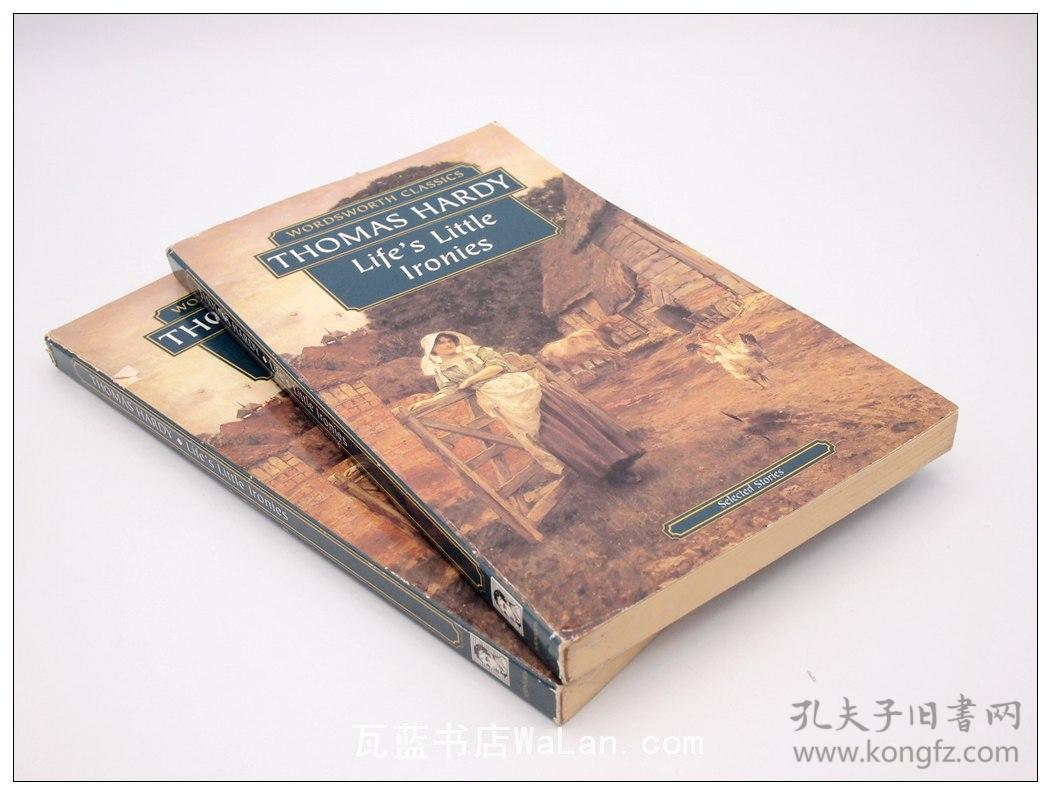 生活小讽刺 Thomas Hardy(托马斯・哈代) Life's Little Ironies (Wordsworth Classics)英文版