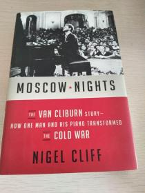 Moscow Nights: The Van Cliburn Story-How One Man and His Piano Transformed the Cold War 【英文原版,精装本,全新佳品】