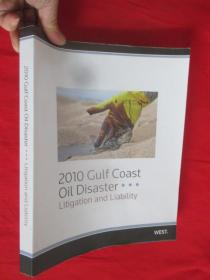 2010 Gulf Coast oil disaster : litigation and liability     【详见图】