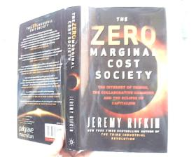 The Zero Marginal Cost Society : The Internet of Things, the Collaborative Commons