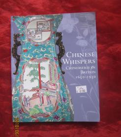 CHINESE WHISPERS  CHINOISERIE IN BRITAIN 1650-1930 英文原版